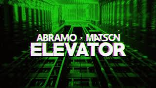 Abramo x Matson - Elevator (Original Mix) + Download