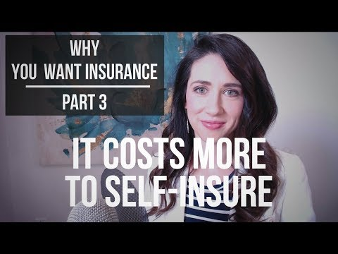 Why You Want Insurance Part 3 - It Costs More to Self Insure