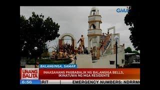 UB: Inaasahang pagbabalik ng balangiga bells, ikinatuwa ng mga residente