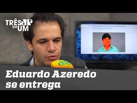 Eduardo Azeredo Se Entrega