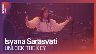 [ROUND FESTIVAL] Isyana Sarasvati - UNLOCK THE KEY