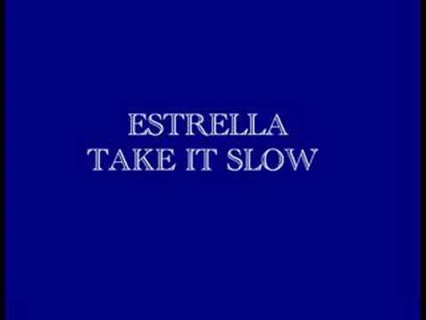Estrella-Take It Slow