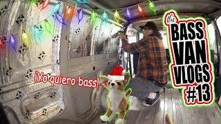 THE BASS VAN CHRISTMAS VLOG! - BVV #13