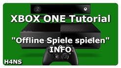 Offline Spiele spielen (Info) XBOX ONE Tutorial Deutsch/German