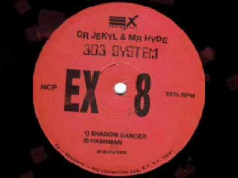 303 System - Dr. Jekyl & Mr. Hyde