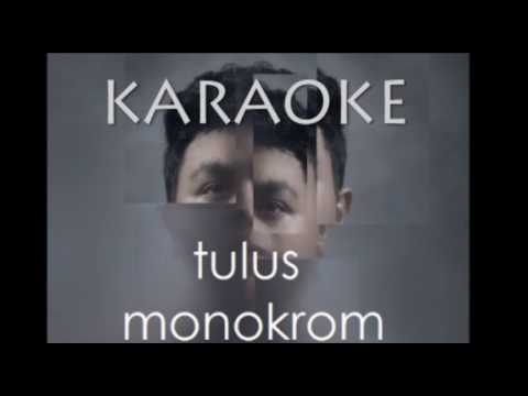 [ KARAOKE ] TULUS - Monokrom ( KARAOKE VIDEO)