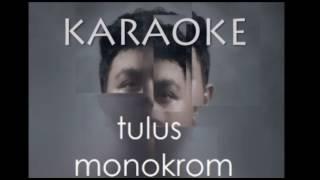 Gambar cover [ KARAOKE ] TULUS - Monokrom ( KARAOKE VIDEO)