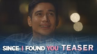 Since I Found You April 24, 2018 Teaser