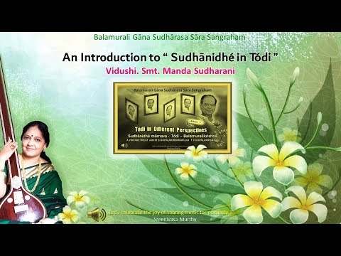 """An introduction to """"Sudhānidhé"""" by Manda Sudha Rani -Tódi in different perspectives - Album 7"""