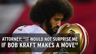 Colin Kaepernick to Patriots? His lawyer thinks so