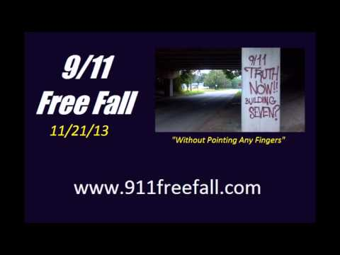 9/11 Free Fall: 11/21/13-- Without Pointing Any Fingers