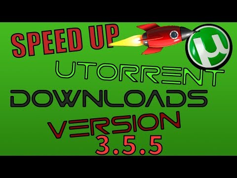 How to Speed Up uTorrent Downloads (Version 3.5.5) 10MBPS