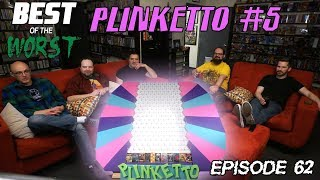 Best of the Worst: Plinketto #5