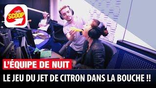 LE CITRON DANS LA BOUCHE ! - L'ÉQUIPE DE NUIT SUR RADIO SCOOP