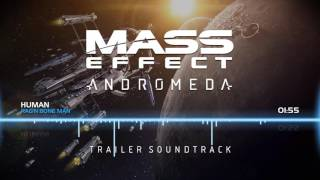 Mass Effect Andromeda: Trailer Soundtrack - Human (Rag'n'Bone Man)