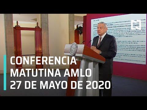 Conferencia matutina AMLO/ 27 de mayo de 2020