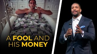 A Fool and His Money | A Message by Kenneth Sullivan Jr