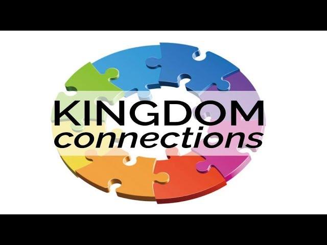 Kingdom Connections - Pastor Chris Sowards - 1/12/19