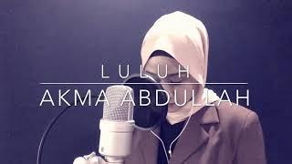 Gambar cover Luluh (Khai Bahar) - Cover by Akma Abdullah