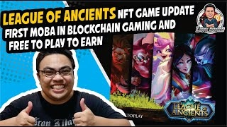 League of Ancients NFT Game Update   First MOBA in Blockchain Gaming and Free to Play to Earn