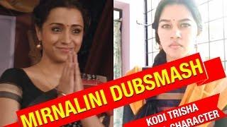 Kodi Trisha ( Rudra Character ) - Miru / Mirnalini Dubsmash