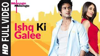 Ishq Ki Galee Full Song | Milenge Milenge | Shahid Kapoor, Kareena Kapoor