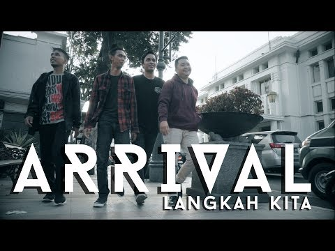Arrival - Langkah Kita (Official Music Video)