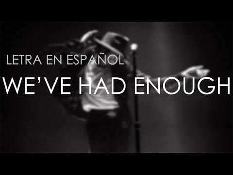 Michael Jackson  Weve Had Enough  Sub Español