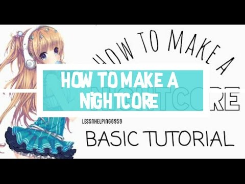 ☆ How To Make A Nightcore ☆ ( Using IMovie ) - The Basic