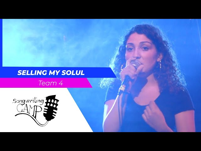 Selling my soul | Team 4 | Songwriting Camp