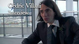 Mathématiques, un dépaysement soudain - Cédric Villani - Interview - 2011