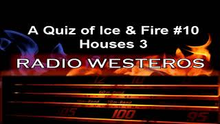 A Quiz of Ice & Fire 10 - Houses 3