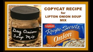 Copycat Recipe for Lipton Onion Soup Mix - Make your own...it&#39s healthier and costs less!