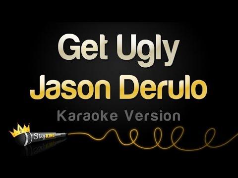 Jason Derulo - Get Ugly (Karaoke Version)