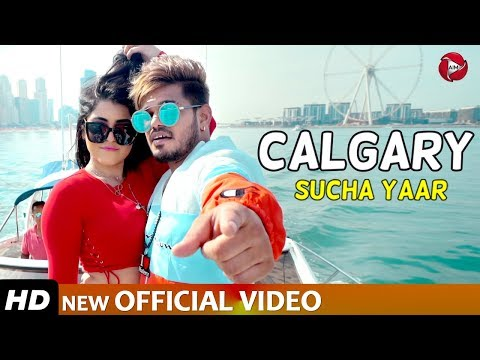 CALGARY - Sucha Yaar (Full Video Song) ft. Inder Maan & Ranjha Yaar | Latest Punjabi Songs 2019