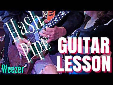 Hash Pipe-Weezer Guitar Lesson