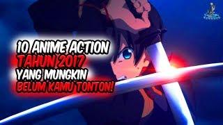 BELUM KAMU TONTON!! 10 Anime Action Tahun 2017 yang Mungkin Belum Kamu Tonton Sebelumnya!