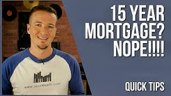 "Why you don't do a <span id=""year-mortgage"">15 year mortgage</span> 