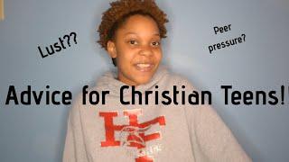 Advice for Christian teens!