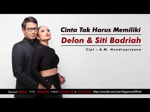 Delon & Siti Badriah - Cinta Tak Harus Memiliki (Official Audio Video)