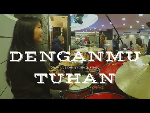 Drum Live Cam By Grace J.Theo - DenganMu Tuhan (True Worshippers)