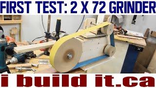 Making A 2 X 72 Belt Grinder - First Test