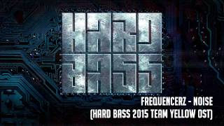 Frequencerz - Noise (Hard Bass Team Yellow OST)
