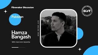 Interview with Hamza Bangash & Carol Narohna   Independent Filmmakers   GIFF Online 2020