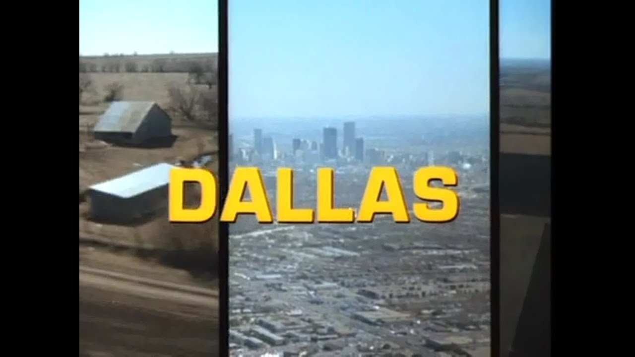 Dallas Opening and Closing Credits and Theme Song