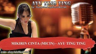 MIKIRIN CINTA MICIN  - AYU TING TING Karaoke