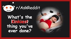 [NSFW] Reddit Shares it's HOTTEST and Kinkiest Stories - (r/AskReddit)