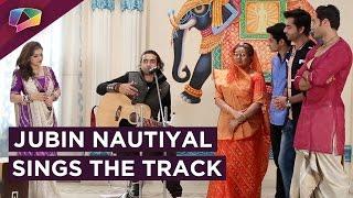 Jubin Nautiyal SINGS the title song of 'Tu Sooraj Main Saanjh Piyaaji' | Star Plus