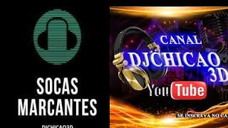 SOCA MARCANTE - SOCA DA FESTA DO RÁDIO - DJ ANDRÉ - DJCHICAO3D