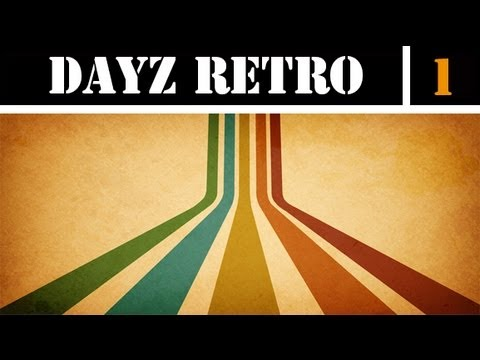 ✖ DayZ Retro » Back To The Old School » Day1 Ep1